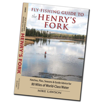 Fly-Fishing Guide to the Henry's Fork Softcover