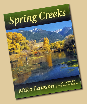 Spring Creeks by Mike Lawson